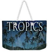 Legacy Of The Tropics Weekender Tote Bag