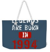 Legends Are Born In 1994 Weekender Tote Bag