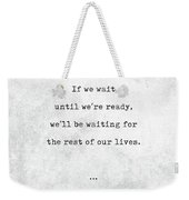 Lemony Snicket Quotes - Literary Quotes - Book Lover Gifts - Typewriter Quotes Weekender Tote Bag