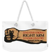 Lend Your Strong Right Arm To Your Country Weekender Tote Bag