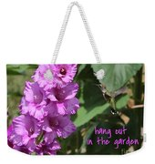 Lessons From Nature - Hang Out In The Garden Weekender Tote Bag