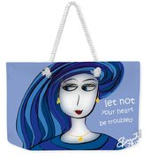 Let Not Your Heart Be Troubled Weekender Tote Bag