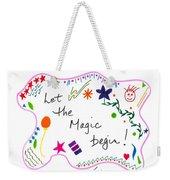 Let The Magic Begin Weekender Tote Bag