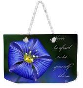 Let Yourself Bloom Weekender Tote Bag