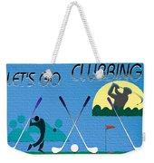 Let's Go Clubbing Weekender Tote Bag