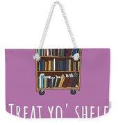 Librarian Card - Librarian Birthday Card - Treat Yo' Shelf - Library Greeting Card Card Weekender Tote Bag