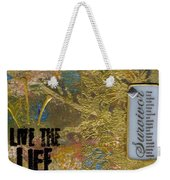 Life As You Imagined It Weekender Tote Bag