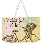 Life Is A Beautiful Ride Weekender Tote Bag