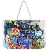 Life Is Fragile Patchwork Weekender Tote Bag