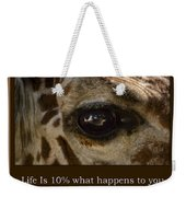 Life Is Going Eye To Eye Sometimes Weekender Tote Bag