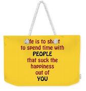 Life Is To Short 5432.02 Weekender Tote Bag