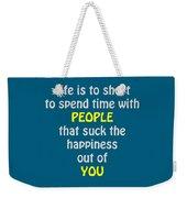 Life Is To Short 5433.02 Weekender Tote Bag