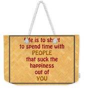 Life Is To Short 5434.02 Weekender Tote Bag