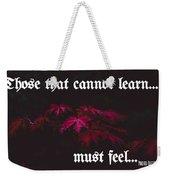 Life's Motto Weekender Tote Bag