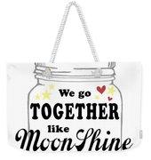 Like Moonshine In A Mason Jar Weekender Tote Bag