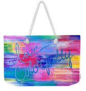 Live Colorfully Weekender Tote Bag