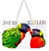 Live In Color Weekender Tote Bag