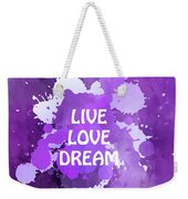 Live Love Dream Purple Grunge Weekender Tote Bag