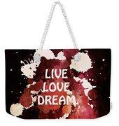 Live Love Dream Urban Grunge Passion Weekender Tote Bag