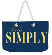 Live Simply Weekender Tote Bag