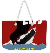 Loose Lips Might Sink Ships Weekender Tote Bag