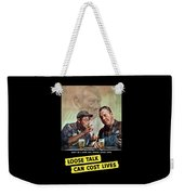 Loose Talk Can Cost Lives - Ww2 Weekender Tote Bag