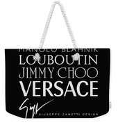 Louboutin, Versace, Jimmy Choo - Black And White - Lifestyle And Fashion  Weekender Tote Bag