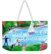 Love All Life Weekender Tote Bag