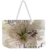 Love Is Kind Weekender Tote Bag