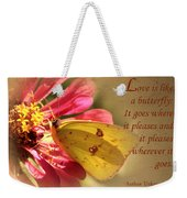 Love Is Like A Butterfly Weekender Tote Bag