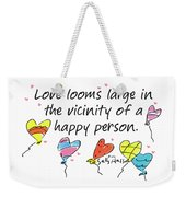 Love Looms Large Weekender Tote Bag