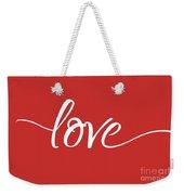 Love More - Part 1 Weekender Tote Bag