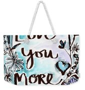 Love You More- Watercolor Art By Linda Woods Weekender Tote Bag