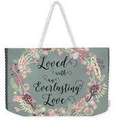 Loved With An Everlasting Love Weekender Tote Bag