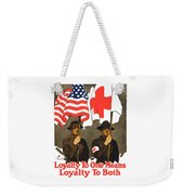 Loyalty To One Means Loyalty To Both Weekender Tote Bag by War Is Hell Store