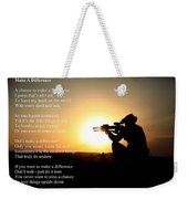 Make A Difference Weekender Tote Bag