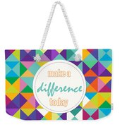 Make A Difference Today Weekender Tote Bag