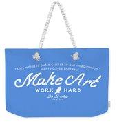 Make Art Work Hard Weekender Tote Bag