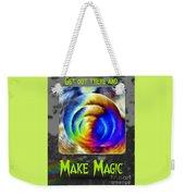 Make Magic Weekender Tote Bag