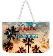 Malibu Is Paradise Weekender Tote Bag