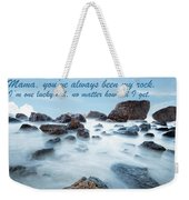 Mama, You've Always Been My Rock - Mother's Day Card Weekender Tote Bag