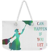 Marry Poppins Quote Weekender Tote Bag