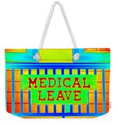Medical Leave Art Weekender Tote Bag