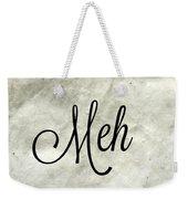 Meh. Weekender Tote Bag