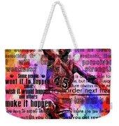 Michael Air Jordan Motivational Inspirational Independent Quotes 3 Weekender Tote Bag