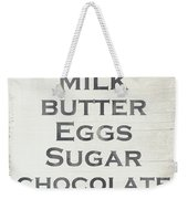 Milk Butter Eggs Chocolate Sign- Art By Linda Woods Weekender Tote Bag by Linda Woods