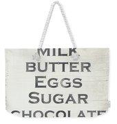 Milk Butter Eggs Chocolate Sign- Art By Linda Woods Weekender Tote Bag