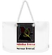 Minha Terra Weekender Tote Bag