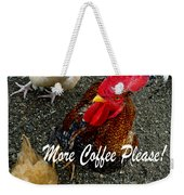 More Coffee Please Weekender Tote Bag