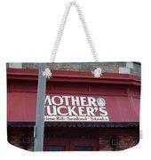 Mother Tuckers Weekender Tote Bag